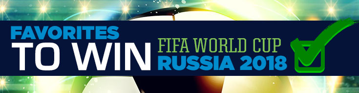 FIFA World Cup Russia 2018 World Cup Betting Odds Favorites