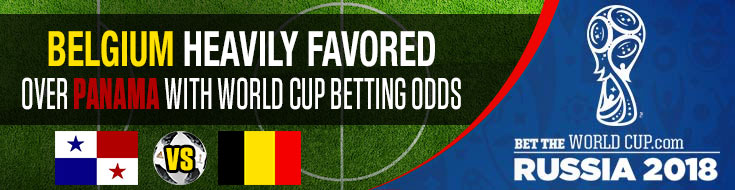 Belgium va Panama World Cup Betting odds and Predictions