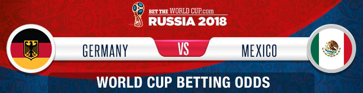 Germany vs. Mexico 2018 World Cup betting odds, tips and expert predictions