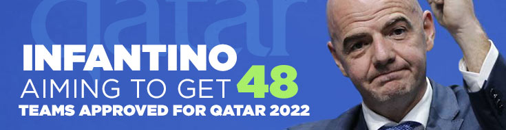 Infantino aiming to get 48 teams approved for Qatar 2022